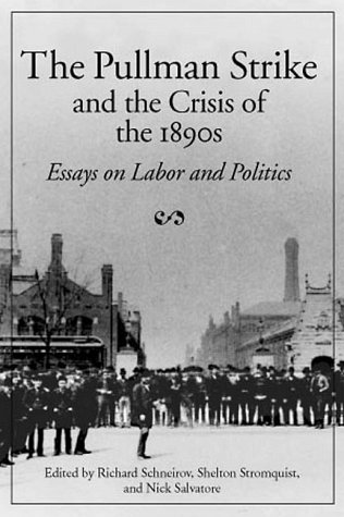 9780252067556: The Pullman Strike and the Crisis of the 1890s: ESSAYS ON LABOR AND POLITICS (Working Class in American History)