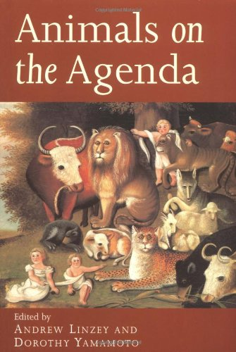 Animals on the Agenda - Questions about Animals for Theology and Ethics: Linzey/Yamamoto