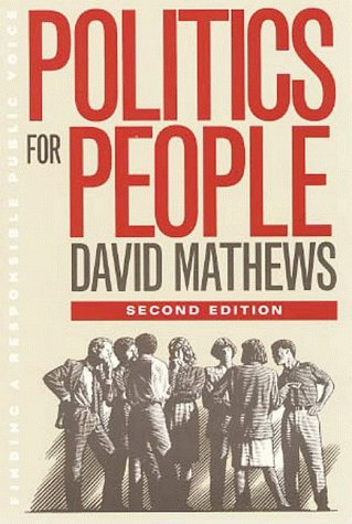 Politics for People: Finding a Responsible Public Voice: Mathews, David
