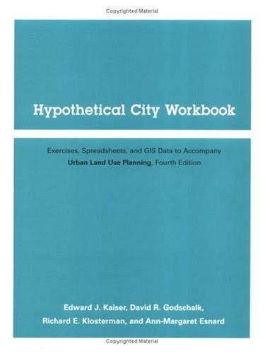HYPOTHETICAL CITY WKBK III: Exercises, Spreadsheets, and: Esnard, Ann-Margaret, Kaiser,