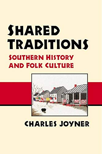 9780252067723: Shared Traditions: SOUTHERN HISTORY AND FOLK CULTURE