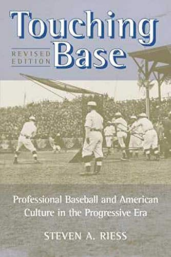 9780252067754: Touching Base: Professional Baseball and American Culture in the Progressive Era (Sport and Society)