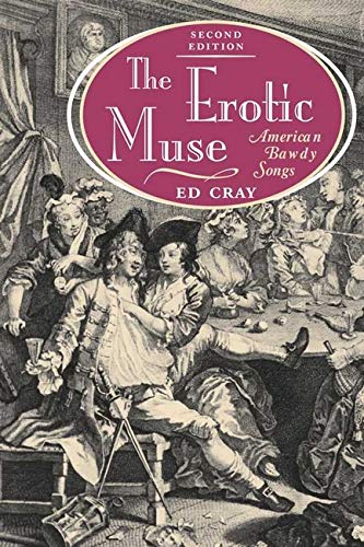 9780252067891: The Erotic Muse: AMERICAN BAWDY SONGS (Music in American Life)