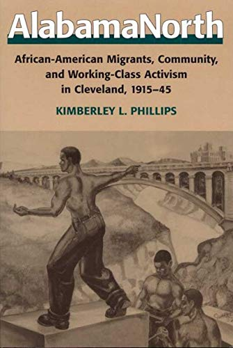 9780252067938: AlabamaNorth: African-American Migrants, Community, and Working-Class Activism in Cleveland, 1915-1945