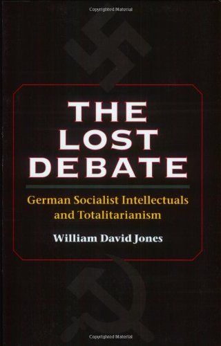 THE LOST DEBATE. German Socialist intellectuals and Totalitarianism.