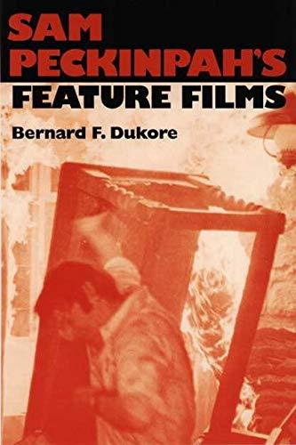 9780252068027: Sam Peckinpah's Feature Films