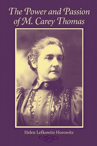 9780252068119: The Power and Passion of M. Carey Thomas (Women in American History)