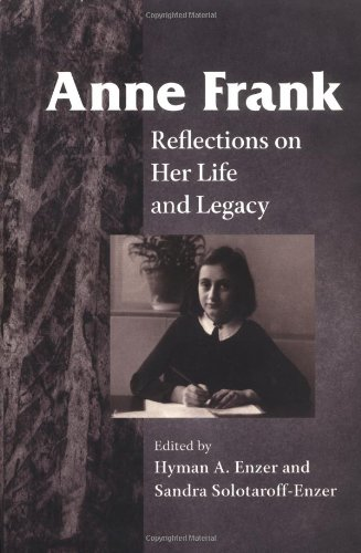 Anne Frank: Reflections on Her Life and Legacy
