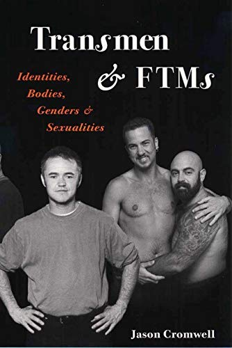 9780252068256: Transmen and FTMs: Identities, Bodies, Genders, and Sexualities