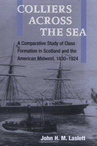 9780252068270: Colliers across the Sea: A Comparative Study of Class Formation in Scotland and the American Midwest, 1830-1924 (Working Class in American History)