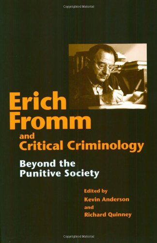 9780252068300: Erich Fromm and Critical Criminology: BEYOND THE PUNITIVE SOCIETY