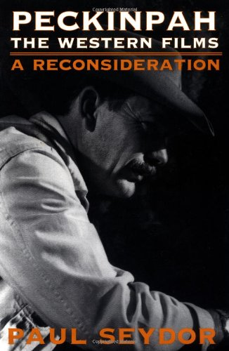 9780252068355: Peckinpah: THE WESTERN FILMS--A RECONSIDERATION (Illini Books)