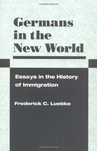 9780252068478: Germans in the New World: ESSAYS IN THE HISTORY OF IMMIGRATION (Statue of Liberty Ellis Island)