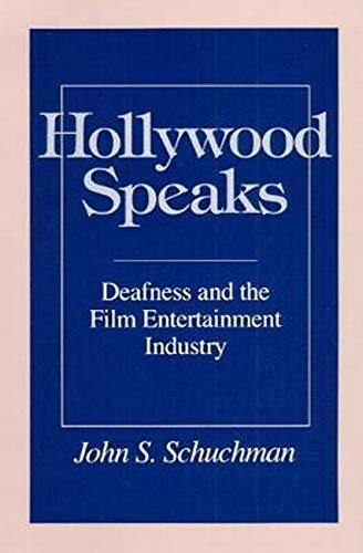 9780252068508: Hollywood Speaks: Deafness and the Film Entertainment Industry