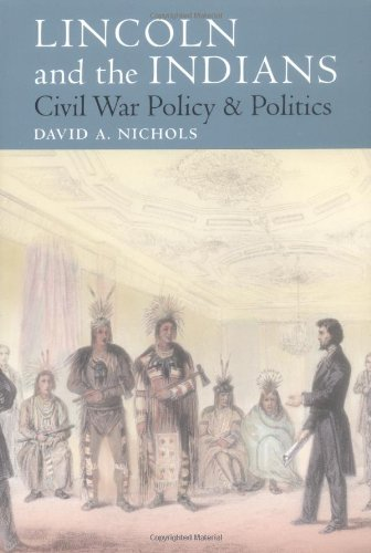 9780252068577: Lincoln and the Indians: Civil War Policy and Politics