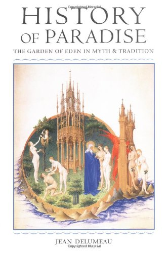 9780252068805: History of Paradise: THE GARDEN OF EDEN IN MYTH AND TRADITION