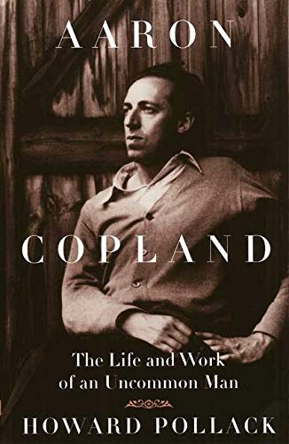 9780252069000: Aaron Copland: THE LIFE AND WORK OF AN UNCOMMON MAN (Music in American Life)