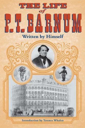 The Life of P. T. Barnum, Written: Barnum, P T.