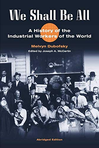 Download We Shall Be All: A History of the Industrial Workers of the World (abridged ed.) (The Working Class in American History)