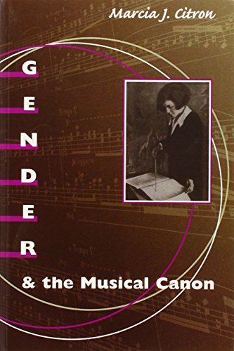 Gender and the Musical Canon -: Citron, Marcia J