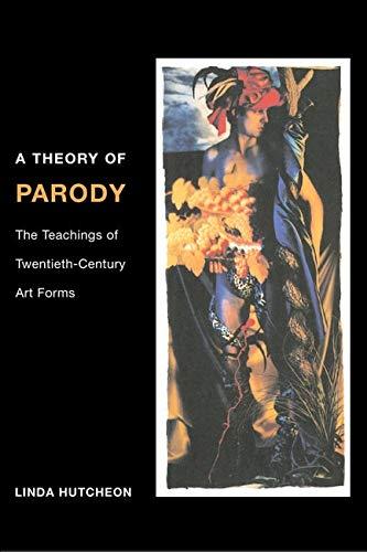 9780252069383: A Theory of Parody: The Teachings of Twentieth-Century Art Forms