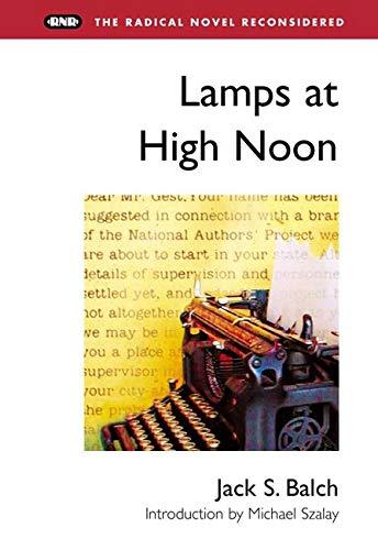 9780252069390: Lamps at High Noon (Radical Novel Reconsidered)