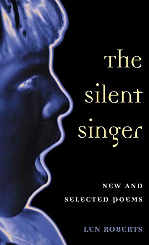9780252069529: The SILENT SINGER: NEW AND SELECTED POEMS (Illinois Poetry Series)
