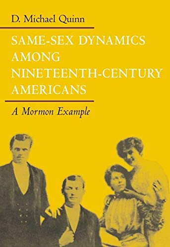 9780252069581: Same-Sex Dynamics among Nineteenth-Century Americans: A MORMON EXAMPLE