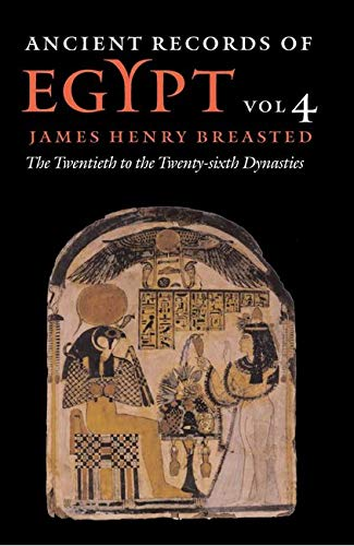 9780252069765: Ancient Records of Egypt: The Twentieth Through the Twenty-Sixth Dynasties, Vol. 4