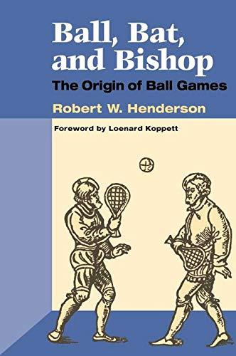 9780252069925: Ball, Bat and Bishop: THE ORIGIN OF BALL GAMES