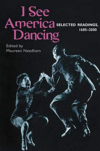 9780252069994: I See America Dancing: Selected Readings, 1685-2000