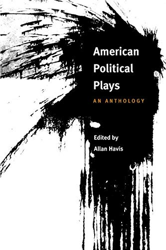 American Political Plays: AN ANTHOLOGY