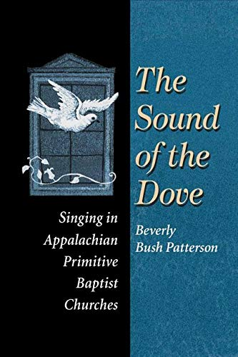 9780252070037: The Sound of Dove: Singing in Appalachian Primitive Baptist Churches (Music in American Life)