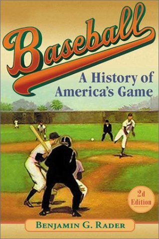 9780252070136: Baseball (2d ed.): A History of America's Game (Illinois History of Sports)
