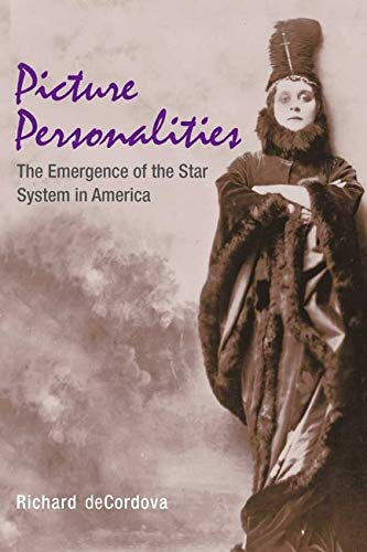 9780252070167: Picture Personalities: The Emergence of the Star System in America