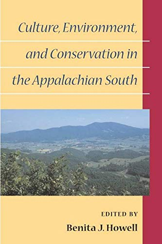 9780252070228: Culture, Environment, and Conservation in the Appalachian South