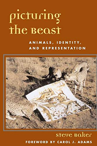 9780252070303: Picturing the Beast: Animals, Identity and Representation