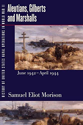 9780252070372: History of United States Naval Operations in World War II. Vol. 7: Aleutians, Gilberts and Marshalls, June 1942-April 1944