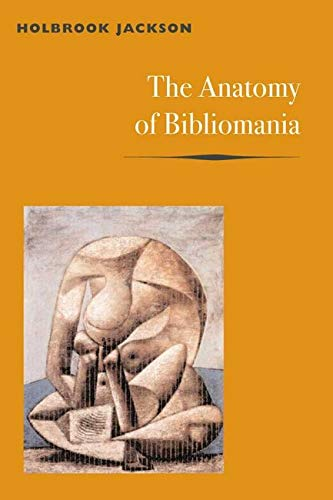 The Anatomy of Bibliomania: Holbrook Jackson