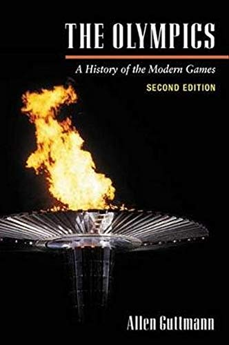 9780252070464: The Olympics: A History of the Modern Games (Illinois History of Sports)