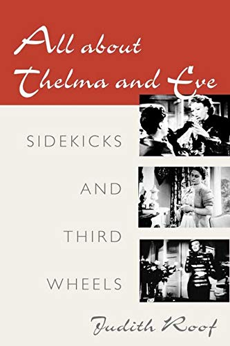 9780252070471: All about Thelma and Eve: SIDEKICKS AND THIRD WHEELS