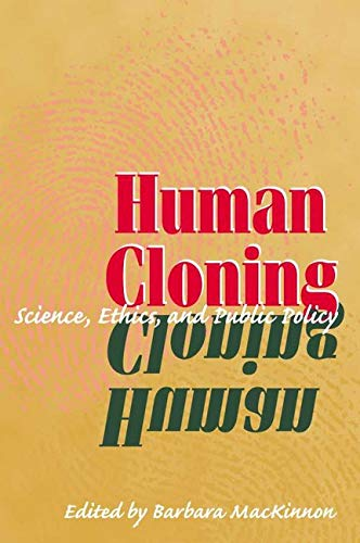 9780252070587: Human Cloning: Science, Ethics, and Public Policy