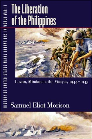 9780252070648: History of United States Naval Operations in World War II. Vol. 13: The Liberation of the Philippines--Luzon, Mindanao, the Visayas, 1944-1945