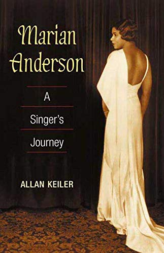 Marian Anderson: a singer's journey.: Keiler, Allan
