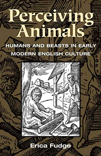 9780252070686: Perceiving Animals: Humans and Beasts in Early Modern English Culture