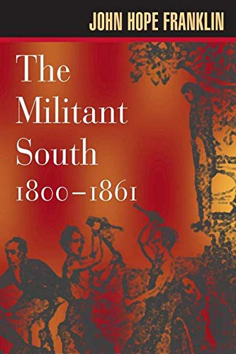 9780252070693: The Militant South, 1800-1861