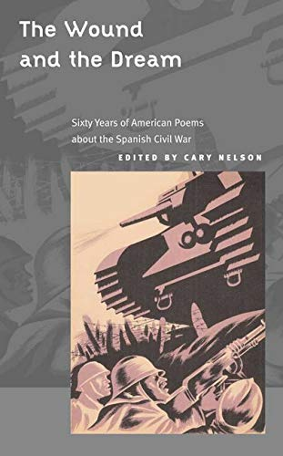 9780252070709: The Wound and Dream: Sixty Years of American Poems about the Spanish Civil War (American Poetry Recovery Series)