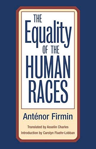 9780252071027: The Equality of Human Races: POSITIVIST ANTHROPOLOGY