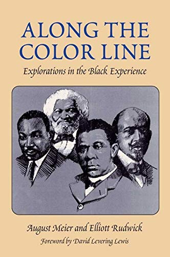 9780252071072: Along the Color Line: EXPLORATIONS IN THE BLACK EXPERIENCE (Blacks in the New World)