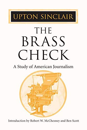 9780252071102: The Brass Check: A Study of American Journalism